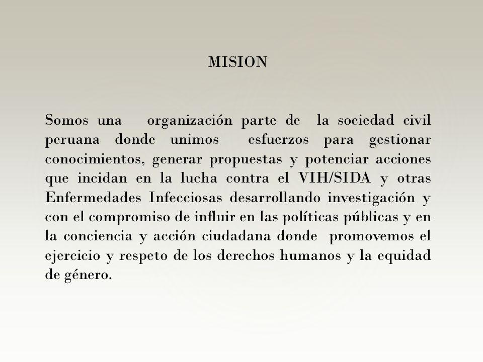 MISION Somos una organización parte de la sociedad civil peruana donde unimos esfuerzos para gestionar conocimientos, generar propuestas y potenciar a