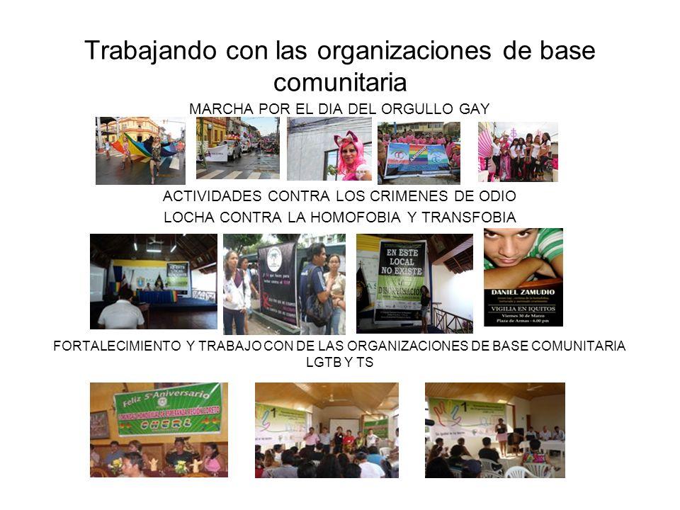 Trabajando con las organizaciones de base comunitaria MARCHA POR EL DIA DEL ORGULLO GAY ACTIVIDADES CONTRA LOS CRIMENES DE ODIO LOCHA CONTRA LA HOMOFO
