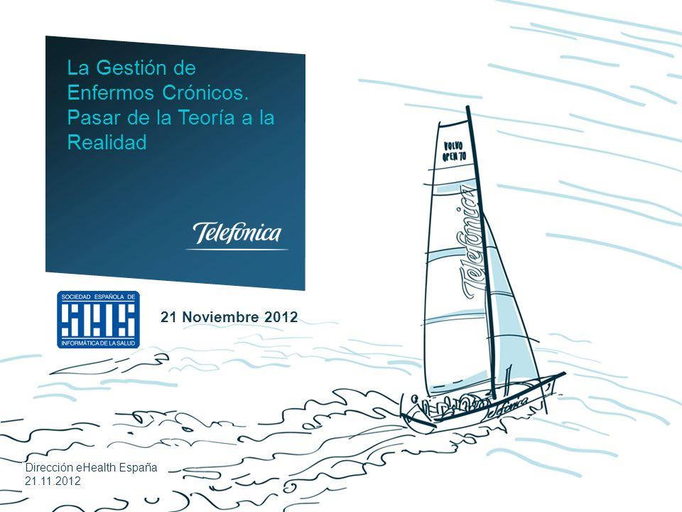 Dirección eHealth España 21.11.2012 21 Noviembre 2012 La Gestión de Enfermos Crónicos.