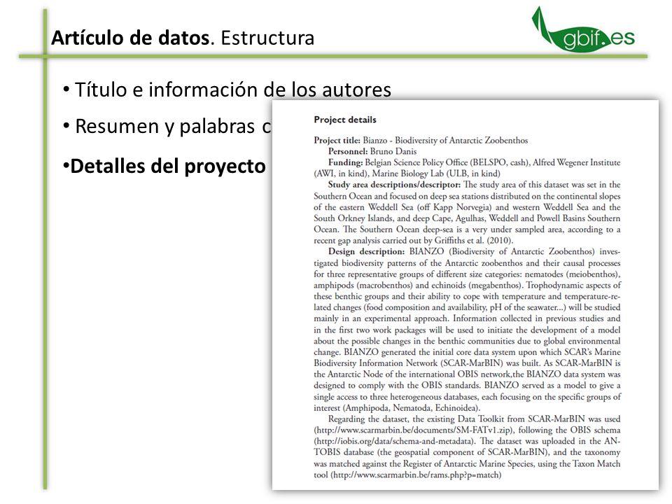 Título e información de los autores Resumen y palabras clave Detalles del proyecto Artículo de datos. Estructura