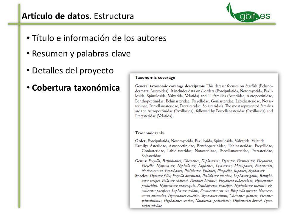 Título e información de los autores Resumen y palabras clave Detalles del proyecto Cobertura taxonómica Artículo de datos. Estructura