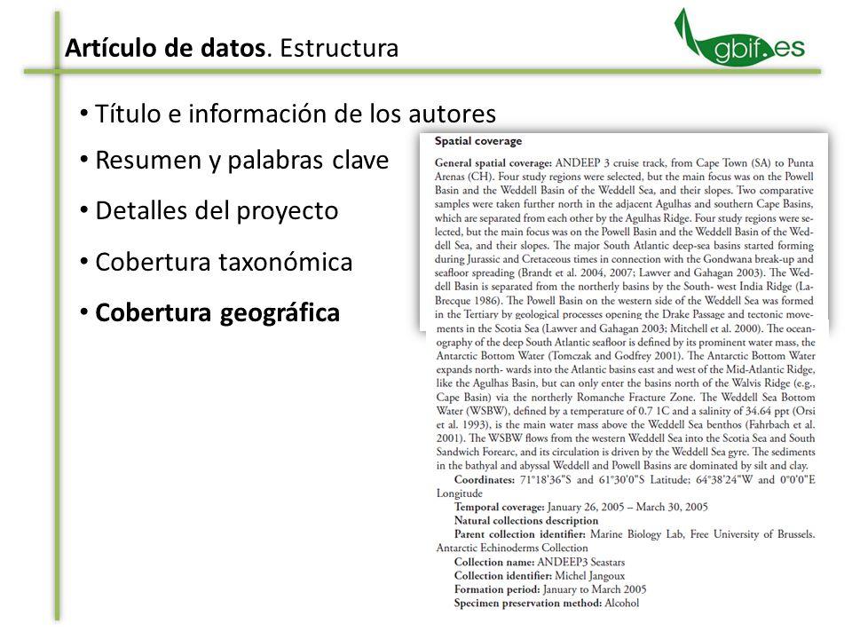 Título e información de los autores Resumen y palabras clave Detalles del proyecto Cobertura taxonómica Cobertura geográfica Artículo de datos. Estruc