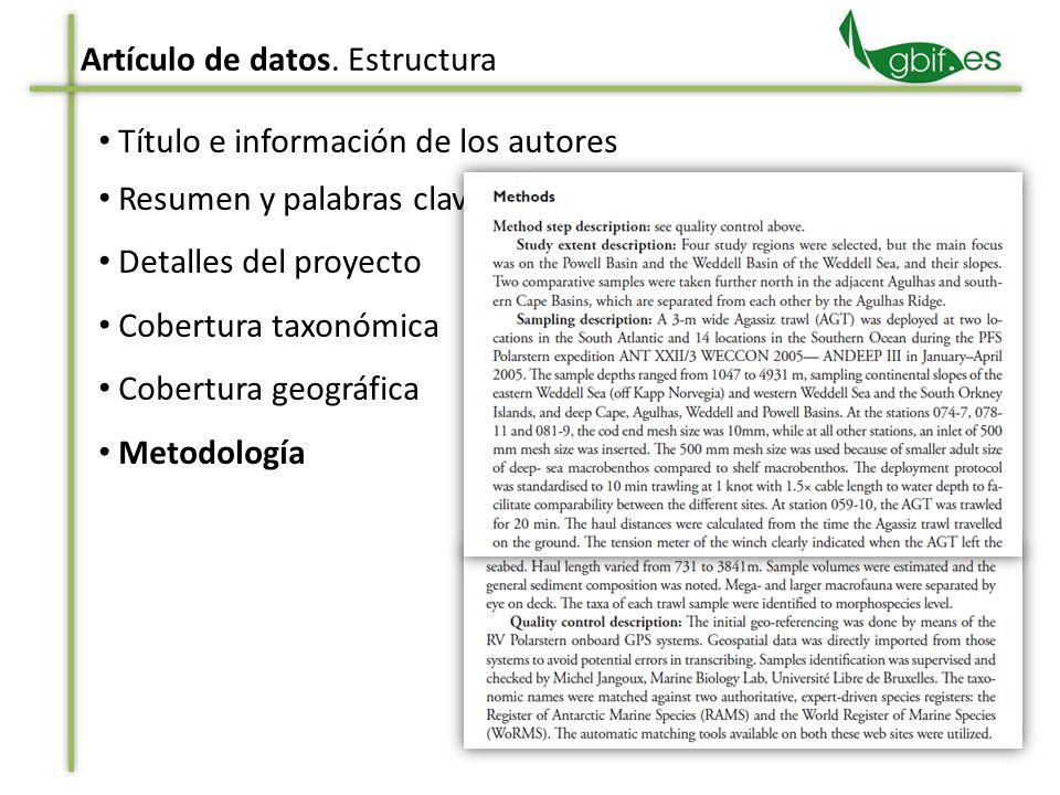 Título e información de los autores Resumen y palabras clave Detalles del proyecto Cobertura taxonómica Cobertura geográfica Metodología Artículo de datos.