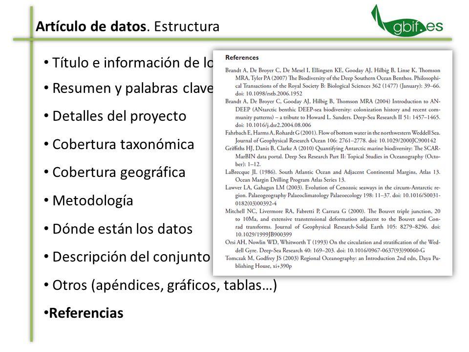 Título e información de los autores Resumen y palabras clave Detalles del proyecto Cobertura taxonómica Cobertura geográfica Metodología Dónde están l