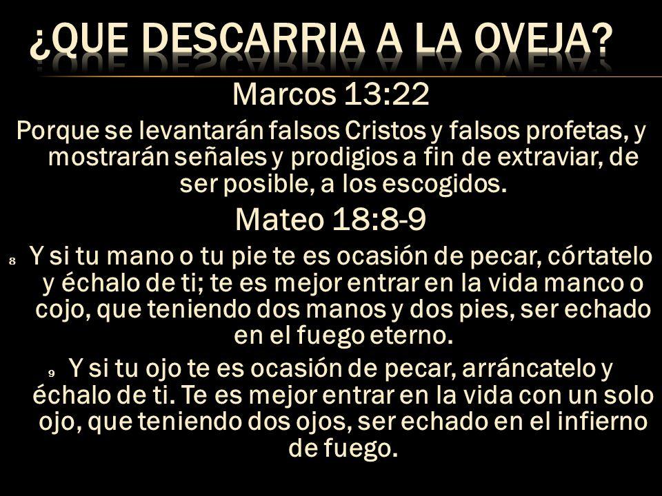 Marcos 13:22 Porque se levantarán falsos Cristos y falsos profetas, y mostrarán señales y prodigios a fin de extraviar, de ser posible, a los escogido