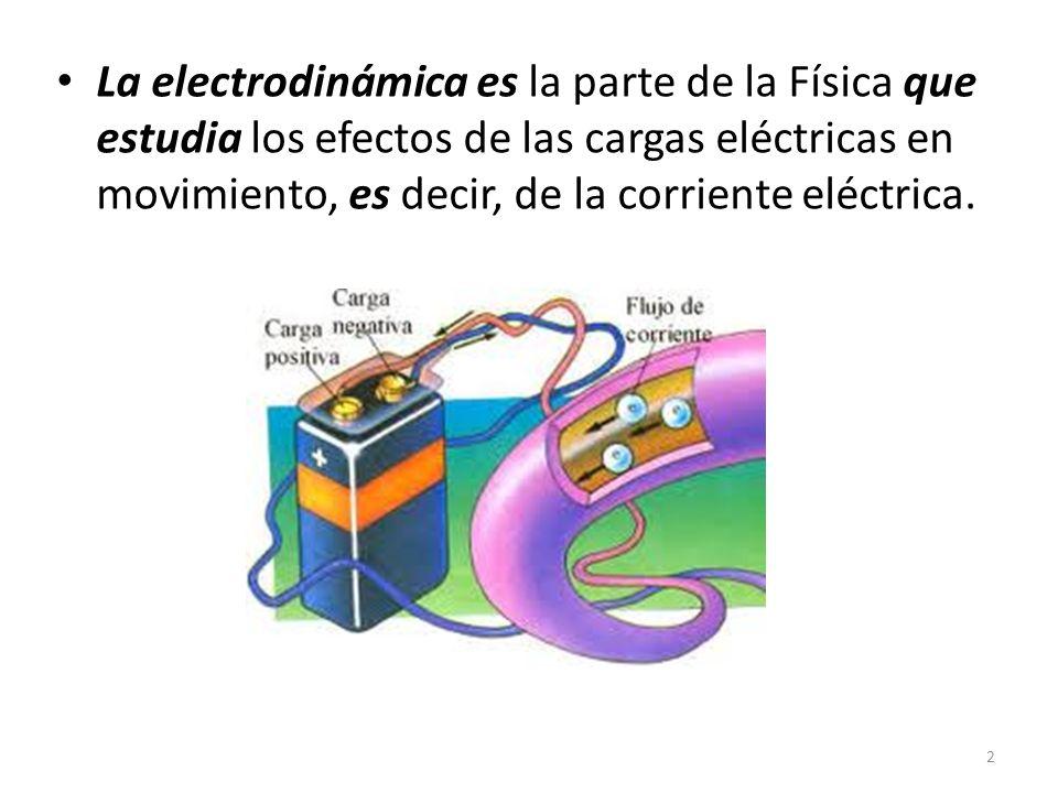 La electrodinámica es la parte de la Física que estudia los efectos de las cargas eléctricas en movimiento, es decir, de la corriente eléctrica.