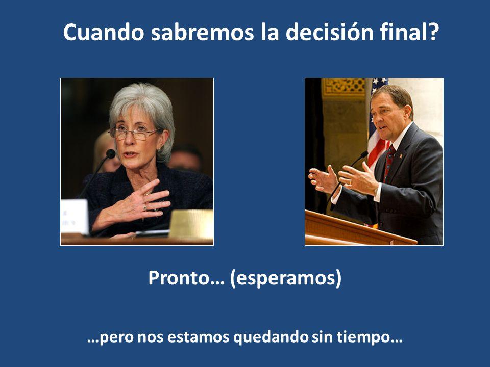 Cuando sabremos la decisión final Pronto… (esperamos) …pero nos estamos quedando sin tiempo…