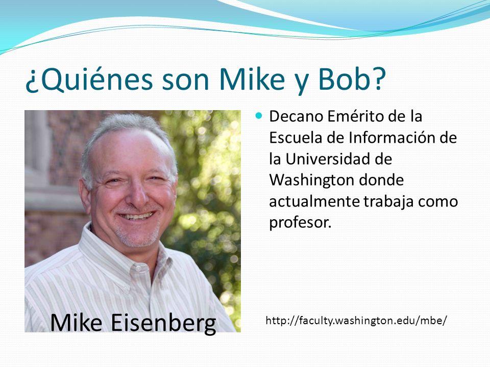 ¿Quiénes son Mike y Bob.