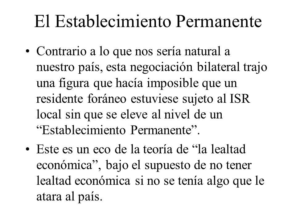 El Establecimiento Permanente Contrario a lo que nos sería natural a nuestro país, esta negociación bilateral trajo una figura que hacía imposible que