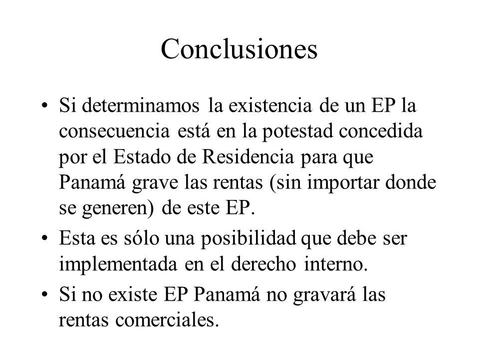 Conclusiones Si determinamos la existencia de un EP la consecuencia está en la potestad concedida por el Estado de Residencia para que Panamá grave la