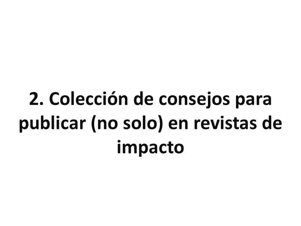 2. Colección de consejos para publicar (no solo) en revistas de impacto