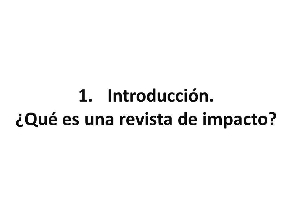 1.Introducción. ¿Qué es una revista de impacto?