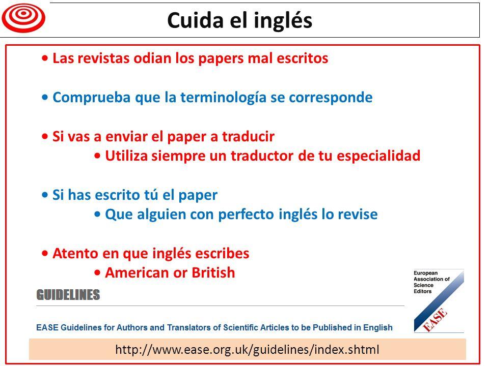 Cuida el inglés http://www.ease.org.uk/guidelines/index.shtml Las revistas odian los papers mal escritos Comprueba que la terminología se corresponde