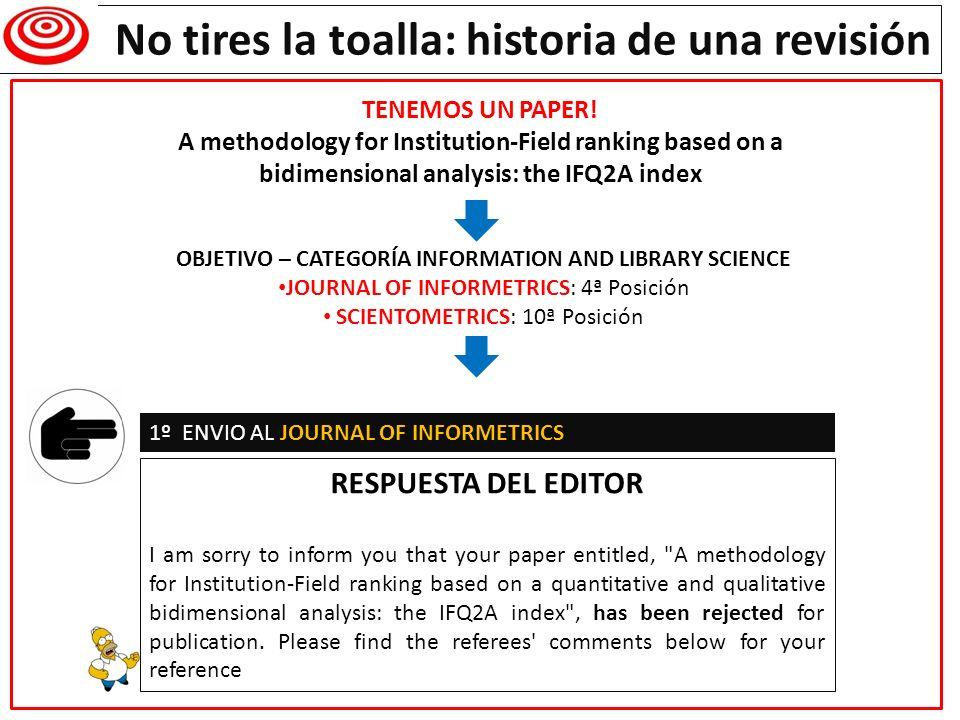 Writing a research paper No tires la toalla: historia de una revisión TENEMOS UN PAPER! A methodology for Institution-Field ranking based on a bidimen