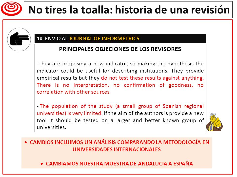 Writing a research paper No tires la toalla: historia de una revisión PRINCIPALES OBJECIONES DE LOS REVISORES -They are proposing a new indicator, so making the hypothesis the indicator could be useful for describing institutions.