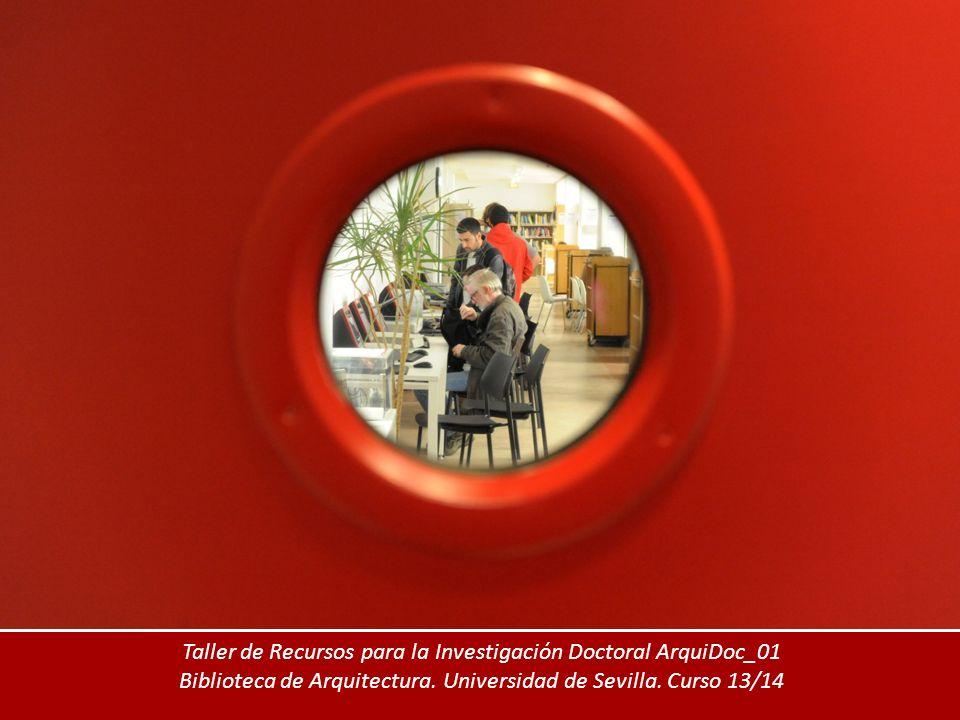 Taller de Recursos para la Investigación Doctoral ArquiDoc_01 Biblioteca de Arquitectura.