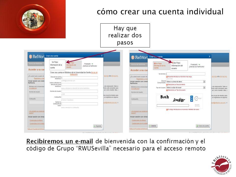 Hay que realizar dos pasos Recibiremos un e-mail de bienvenida con la confirmación y el código de Grupo RWUSevilla necesario para el acceso remoto