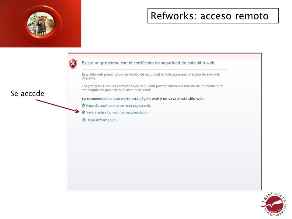 Refworks: acceso remoto Se accede