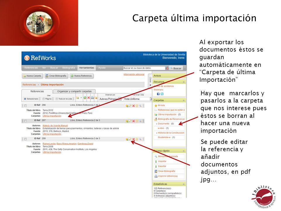 Carpeta última importación Al exportar los documentos éstos se guardan automáticamente en Carpeta de última Importación Hay que marcarlos y pasarlos a la carpeta que nos interese pues éstos se borran al hacer una nueva importación Se puede editar la referencia y añadir documentos adjuntos, en pdf jpg…