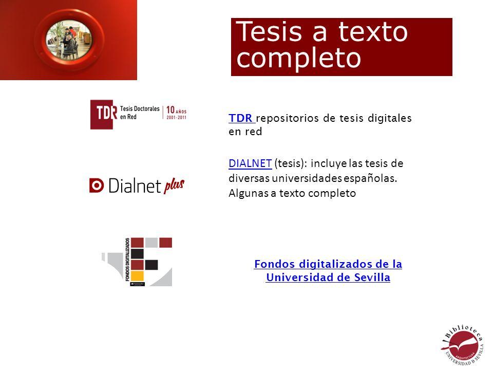 TDR TDR repositorios de tesis digitales en red DIALNETDIALNET (tesis): incluye las tesis de diversas universidades españolas.