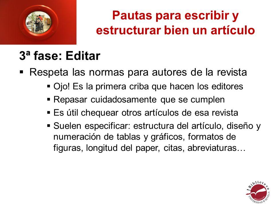 Pautas para escribir y estructurar bien un artículo 3ª fase: Editar Respeta las normas para autores de la revista Ojo.