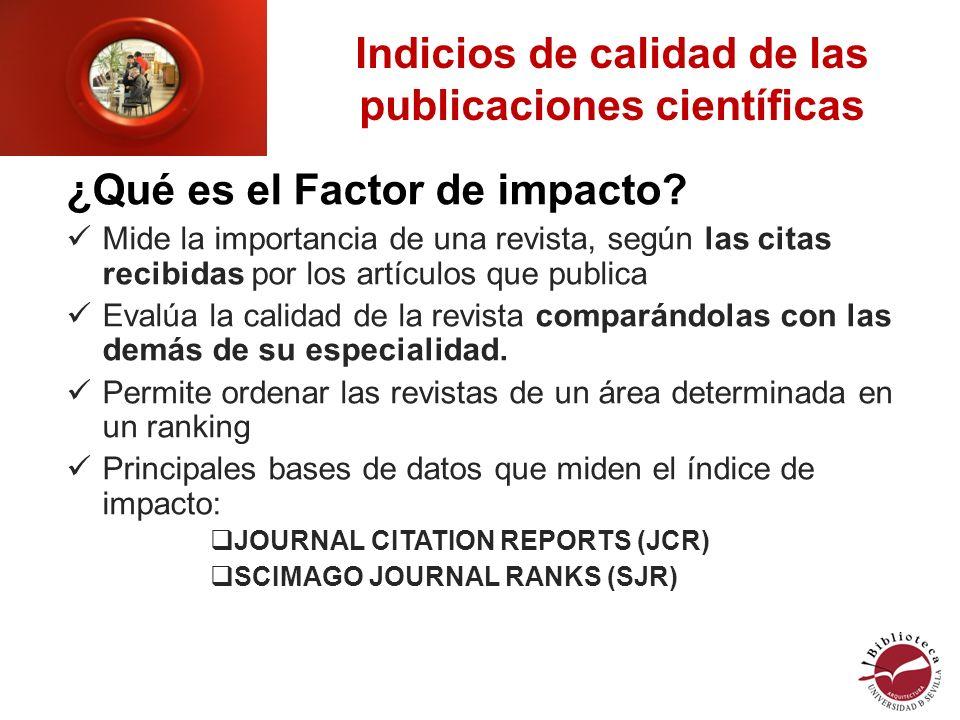Indicios de calidad de las publicaciones científicas ¿Qué es el Factor de impacto.