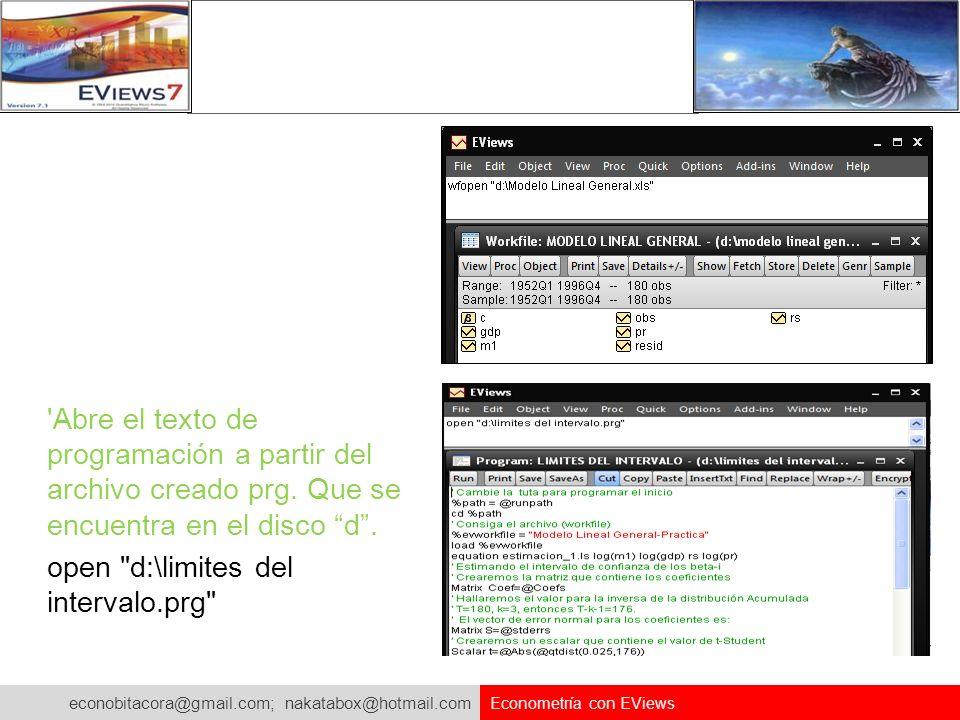 econobitacora@gmail.com; nakatabox@hotmail.com Econometría con EViews 'Abre el texto de programación a partir del archivo creado prg. Que se encuentra