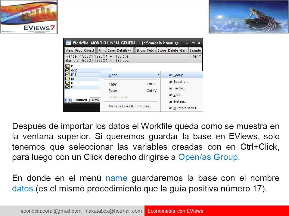 econobitacora@gmail.com; nakatabox@hotmail.com Econometría con EViews Después de importar los datos el Workfile queda como se muestra en la ventana su
