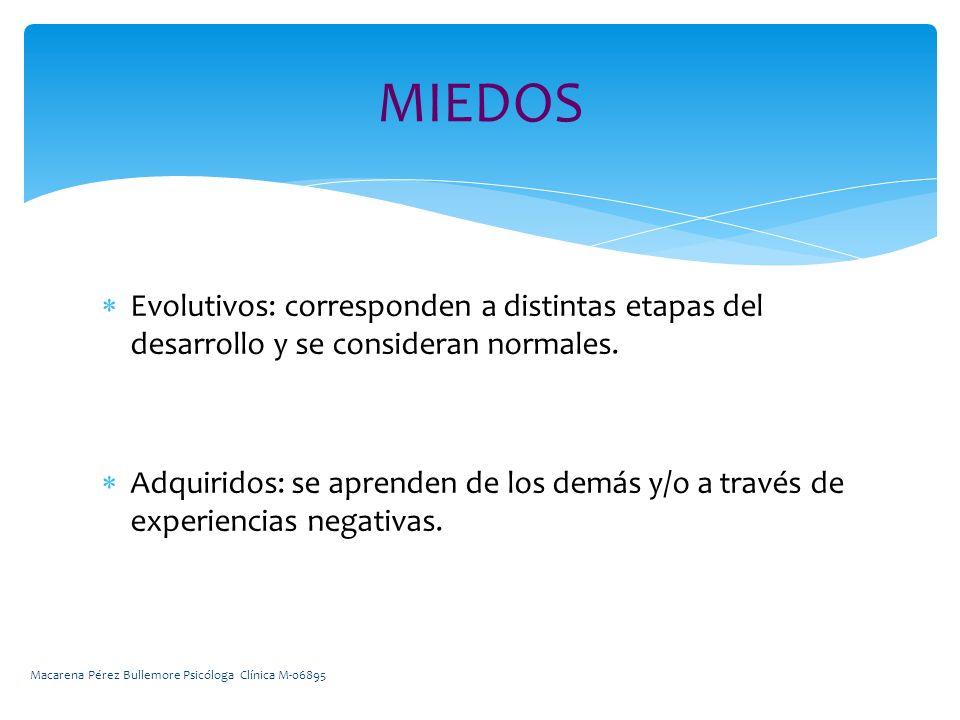 Evolutivos: corresponden a distintas etapas del desarrollo y se consideran normales.