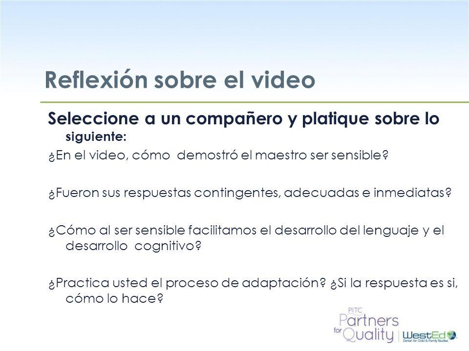 WestEd.org Reflexión sobre el video Seleccione a un compañero y platique sobre lo siguiente: ¿En el video, cómo demostró el maestro ser sensible.