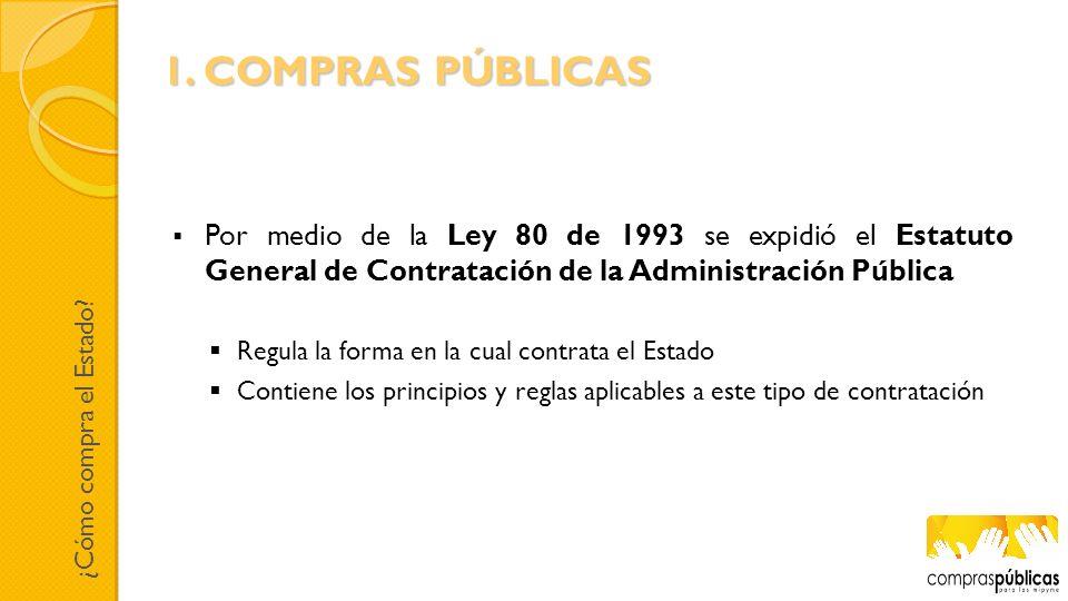 Por medio de la Ley 80 de 1993 se expidió el Estatuto General de Contratación de la Administración Pública Regula la forma en la cual contrata el Esta