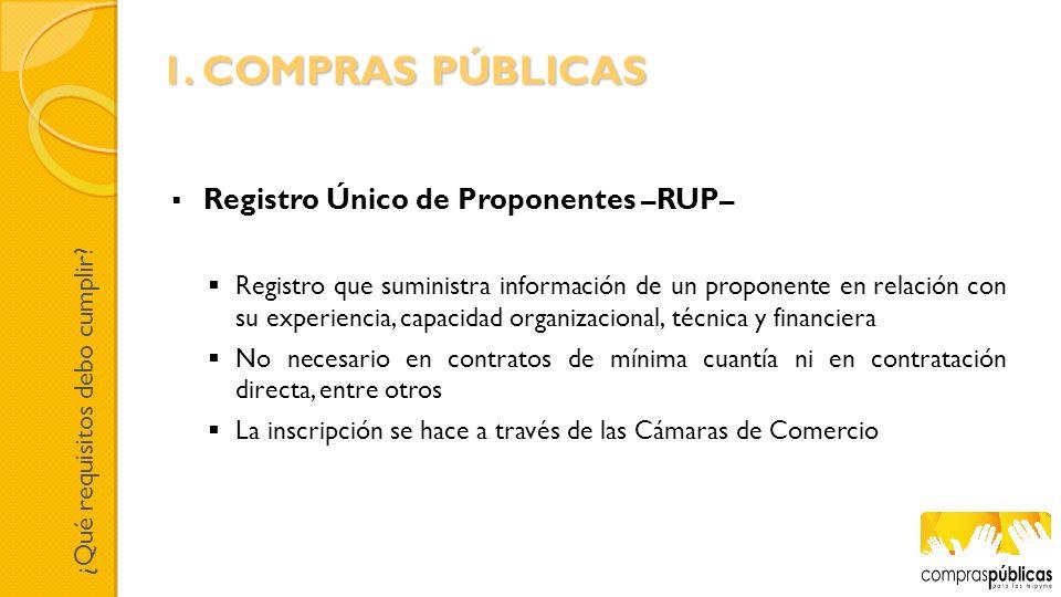 Registro Único de Proponentes –RUP– Registro que suministra información de un proponente en relación con su experiencia, capacidad organizacional, téc
