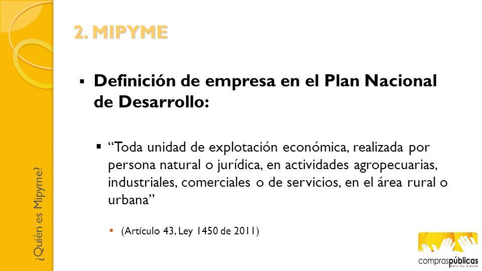 Definición de empresa en el Plan Nacional de Desarrollo: Toda unidad de explotación económica, realizada por persona natural o jurídica, en actividade