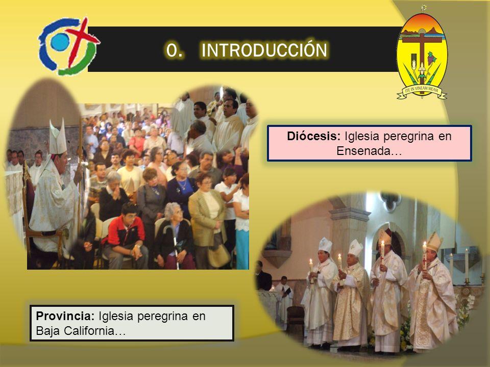 Diócesis: Iglesia peregrina en Ensenada… Provincia: Iglesia peregrina en Baja California…