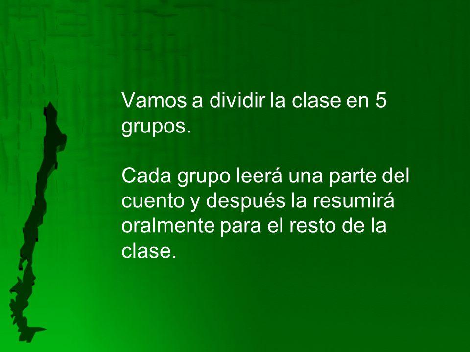 Vamos a dividir la clase en 5 grupos.