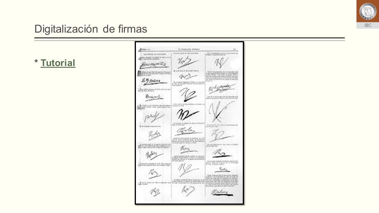 Digitalización de firmas * TutorialTutorial