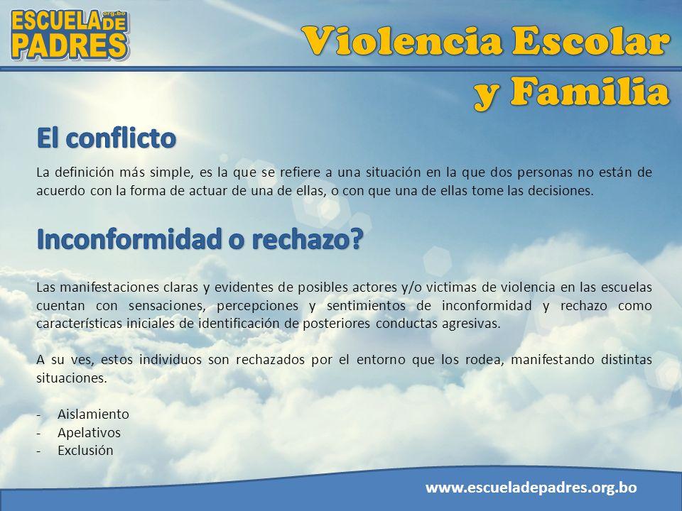 www.escueladepadres.org.bo La definición más simple, es la que se refiere a una situación en la que dos personas no están de acuerdo con la forma de a