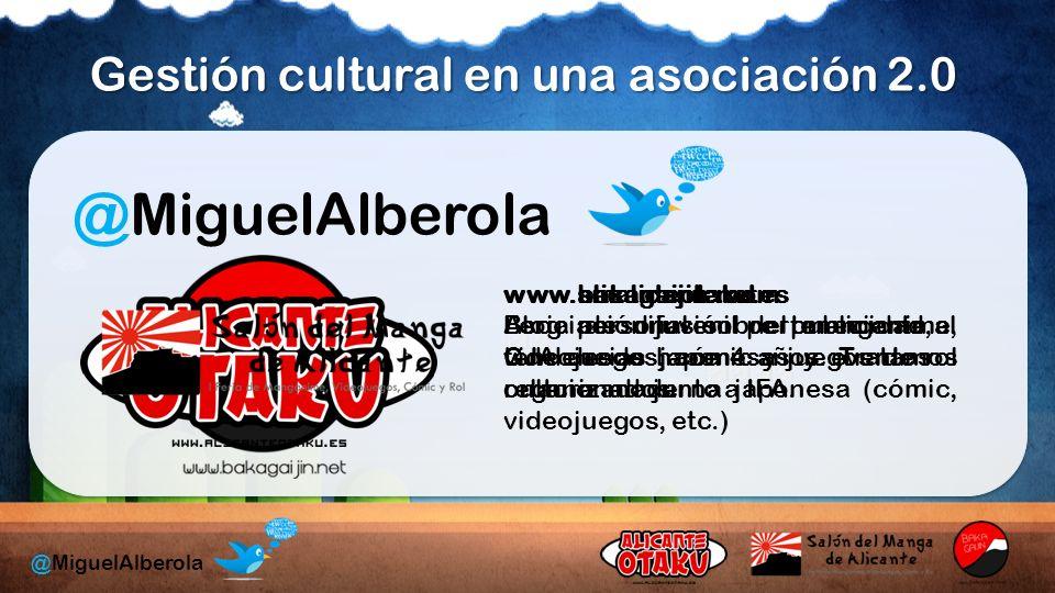 Gestión cultural en una asociación 2.0 @MiguelAlberola www.alicanteotaku.es Asociación juvenil perteneciente al CJA desde hace 4 años.