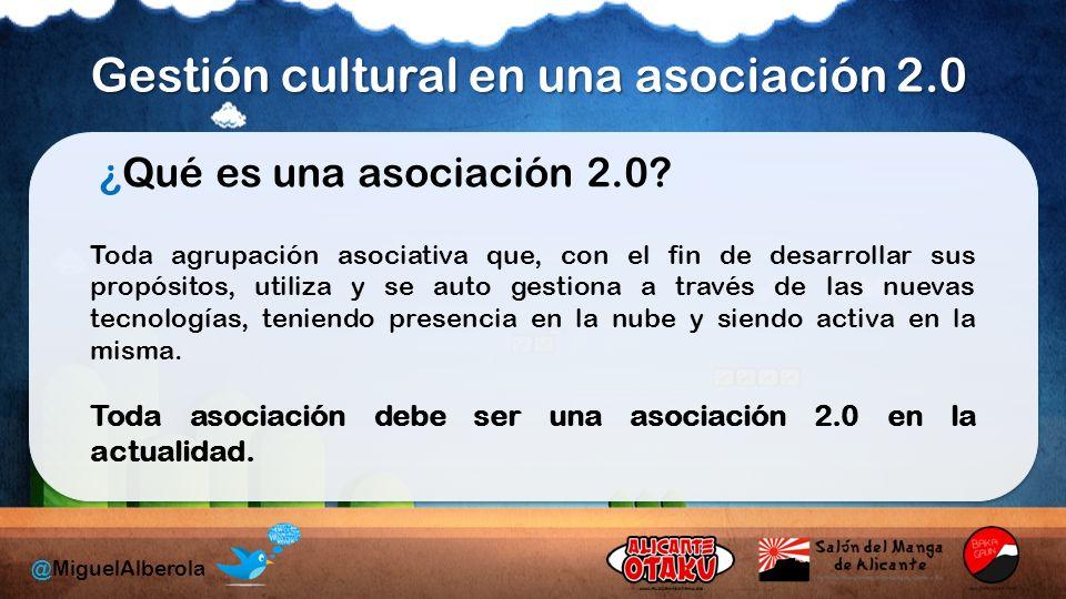 Gestión cultural en una asociación 2.0 @MiguelAlberola ¿Qué es una asociación 2.0.