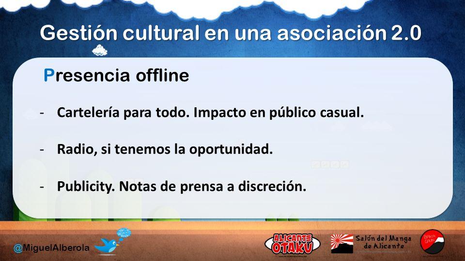 Gestión cultural en una asociación 2.0 @MiguelAlberola Presencia offline -Cartelería para todo.