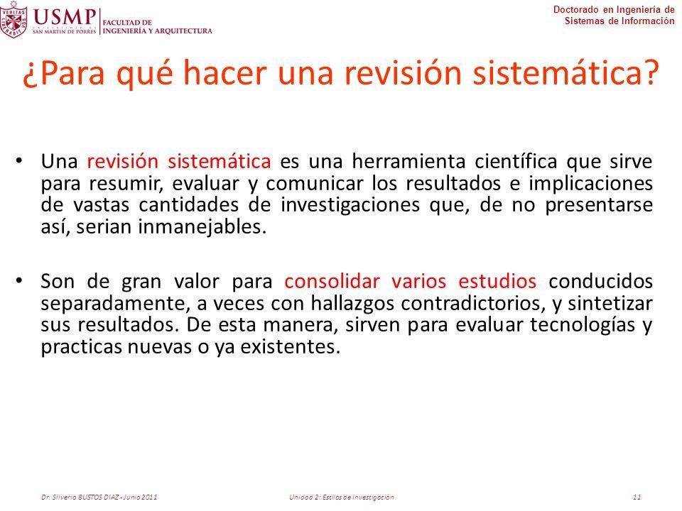 Doctorado en Ingeniería de Sistemas de Información ¿Para qué hacer una revisión sistemática? Una revisión sistemática es una herramienta científica qu