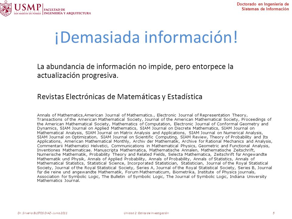 Doctorado en Ingeniería de Sistemas de Información ¡Demasiada información! La abundancia de información no impide, pero entorpece la actualización pro