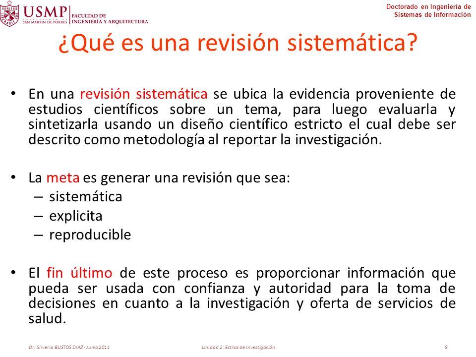 Doctorado en Ingeniería de Sistemas de Información ¿Qué es una revisión sistemática? En una revisión sistemática se ubica la evidencia proveniente de