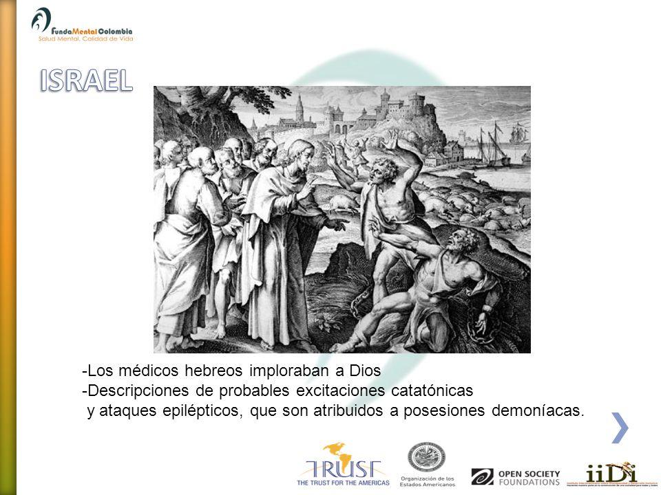 -Los médicos hebreos imploraban a Dios -Descripciones de probables excitaciones catatónicas y ataques epilépticos, que son atribuidos a posesiones dem