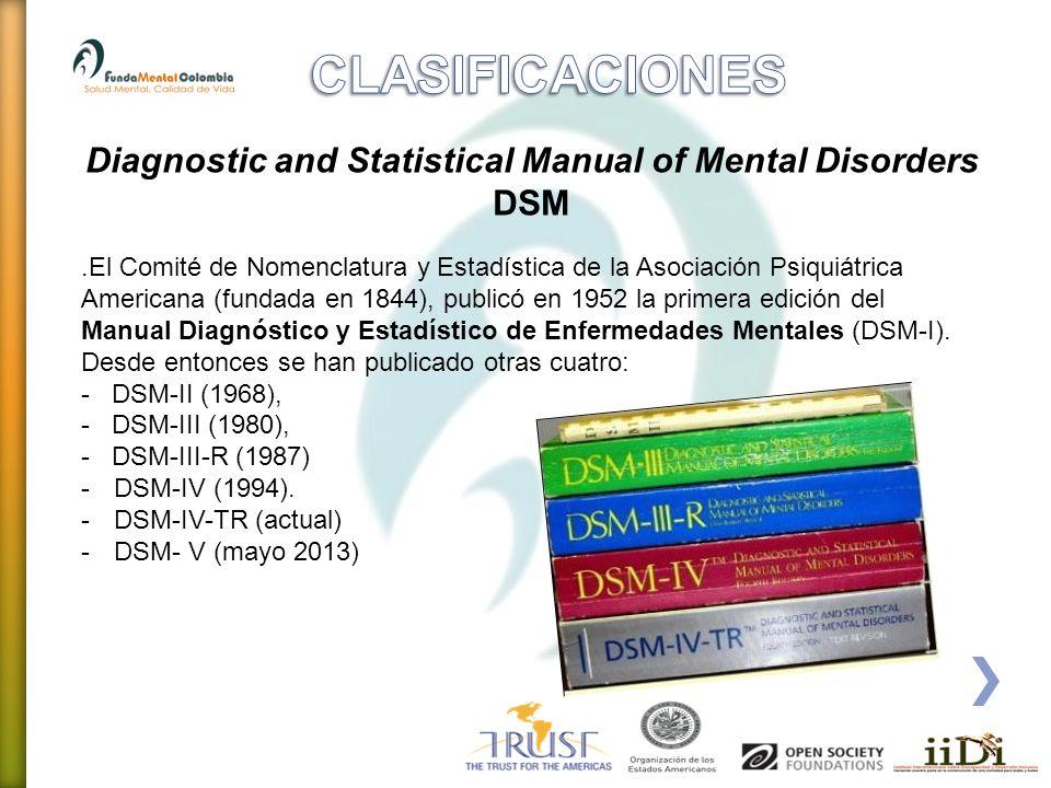 .El Comité de Nomenclatura y Estadística de la Asociación Psiquiátrica Americana (fundada en 1844), publicó en 1952 la primera edición del Manual Diag
