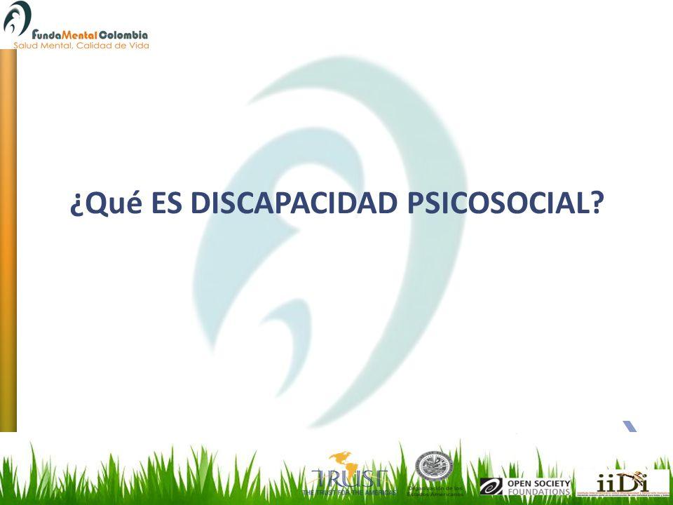 ¿Qué ES DISCAPACIDAD PSICOSOCIAL?