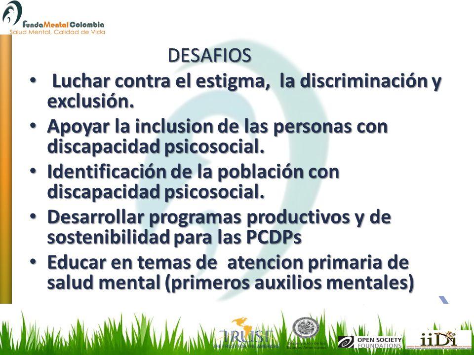 Luchar contra el estigma, la discriminación y exclusión. Luchar contra el estigma, la discriminación y exclusión. Apoyar la inclusion de las personas