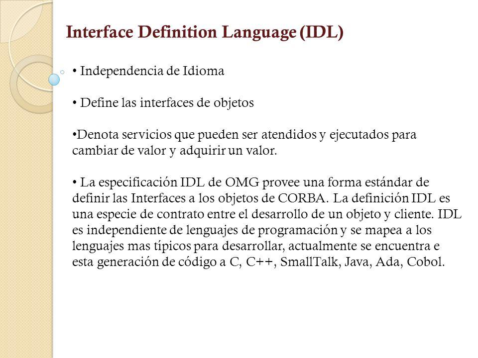 ¿Cómo responder a los objetivos? Existe una interfaz entre aplicaciones clientes y servidoras. Una lenguaje de definición de interfaz (IDL) ha sido de