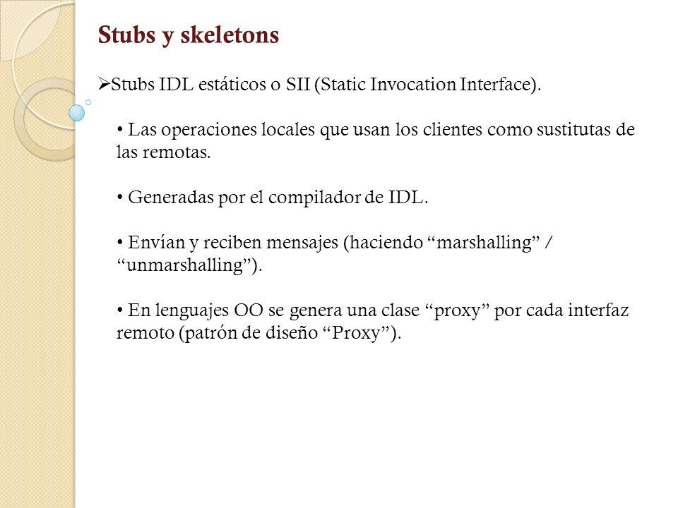 Compilador IDL 1.Definir objetos mediante IDL.2.Ejecute el archivo IDL través compilador IDL.