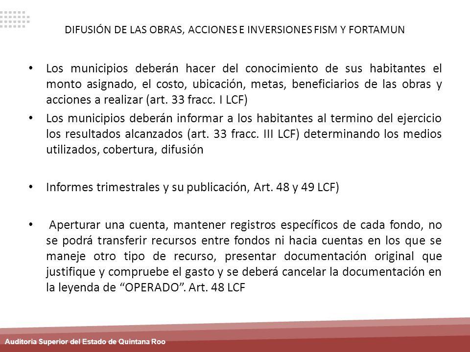 Auditoria Superior del Estado de Quintana Roo DIFUSIÓN DE LAS OBRAS, ACCIONES E INVERSIONES FISM Y FORTAMUN Los municipios deberán hacer del conocimie